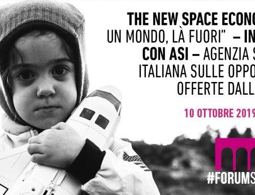 """The New Space Economy, """"c'è un mondo, là fuori""""  – incontro con ASI – Agenzia Spaziale Italiana sulle opportunità offerte dallo Spazio"""