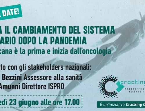 Al via il cambiamento del Ssn, inizia la Toscana con l'oncologa. Presentazione nazionale il 23 Giugno 2021